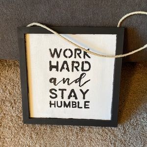 Work hard and stay humble wood sign
